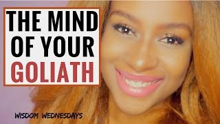 UNDERSTANDING THE MIND OF YOUR GOLIATH - Wisdom Wednesdays