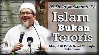 Dr. KH. Tengku Zulkarnain, MA - Islam Bukan Teroris (Al-Falah Darul Muttaqin)