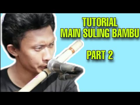 Tutorial main suling bambu part ll