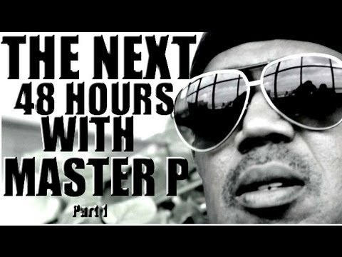 The Next 48 Hours With Master P (Part 1)