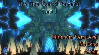 The Final Coil of Bahamut Turn 1 - Minimum Item level / No Echo Clear - Garlean Decurion