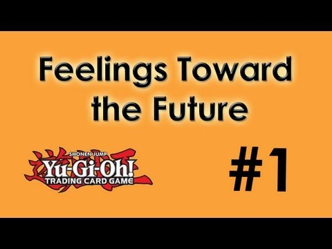 Feelings Toward The Future | Episode 1 | Oyacorn Yugioh video