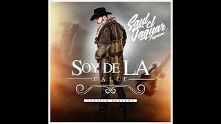 Saul el Jaguar - Soy de la Calle / Versión Norteña 2018