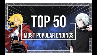 Top 50 Most Popular Anime Endings OF ALL TIME [HD 1080p]