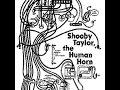 Shooby Taylor - The Human Horn (Full Album)