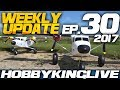 Weekly Update Ep. 30 - HobbyKing Live 2017