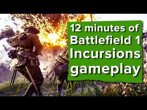 12 minutes of Battlefield 1 Incursions gameplay - BRATTLEFIELD 1 IANCURSIONS!