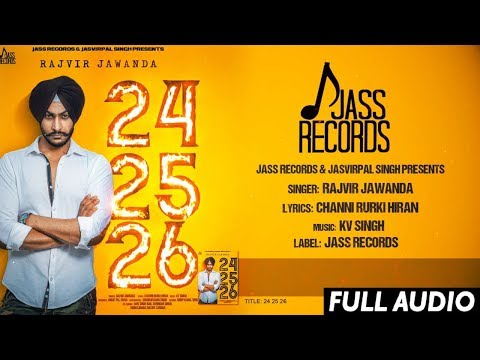 24 25 26 FULL Audio Rajvir Jawanda Ft KV Singh New Punjabi Songs 2017 Latest Punjabi Song 2017