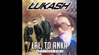 Łukash - Łał, to Anka (Noizz Bros Remix 2016)