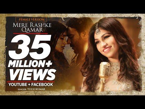 Tulsi Kumar: Mere Rashke Qamar (Female Version) Baadshaho | Ajay Devgn & Ileana D'Cruz thumbnail