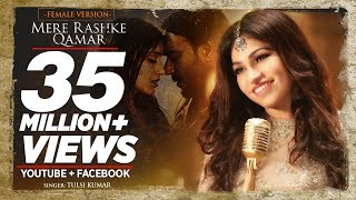 download lagu Tulsi Kumar: Mere Rashke Qamar Female Version Baadshaho  gratis