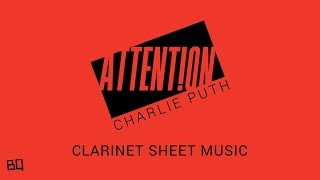 Download Lagu Attention - Charlie Puth (Clarinet Sheet Music) Gratis STAFABAND