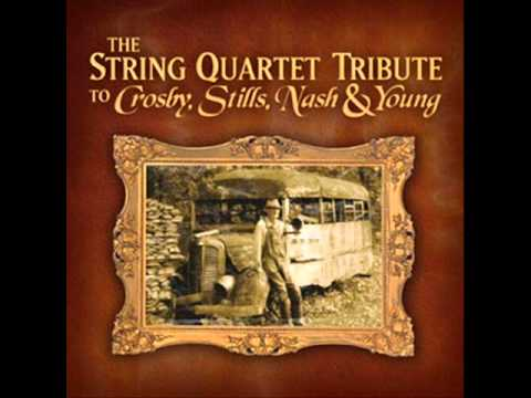 The String Quartet Tribute To Crosby, Stills, Nash, & Young - Carry On