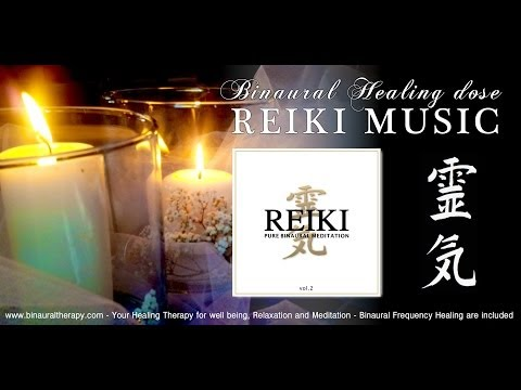 靈氣 Reiki Music Healing: Pure Binaural Meditation Vol.2 (1h Five Music World for Complete Healing)