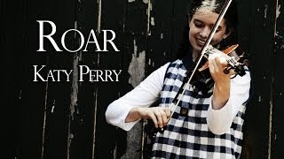 Roar - Katy Perry (Violin, Piano & Drums)