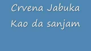 Watch Crvena Jabuka Kao Da Sanjam video