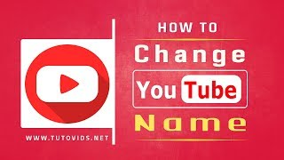 How To Change Your YouTube Channel Name [2018]