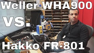 Weller WHA900 hot air station review and comparison to Hakko FR-801