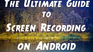 The Ultimate Guide to Screen Recording on Android