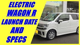 Wagon R electric launch date and specifications/wagon r ev update/upcoming maruti ev in india .