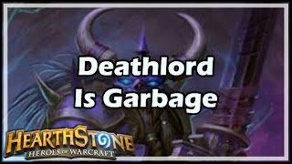 [Hearthstone] Deathlord Is Garbage