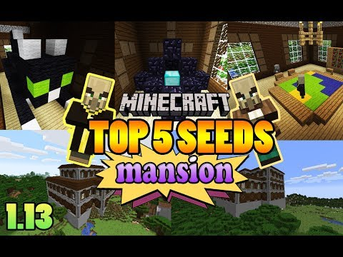 TOP 5 MANSION SEEDS for MINECRAFT 1.13