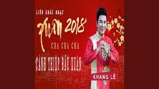 Lien Khuc Nhac Xuan 2018 Cha Cha Cha - Canh Thiep Dau Xuan
