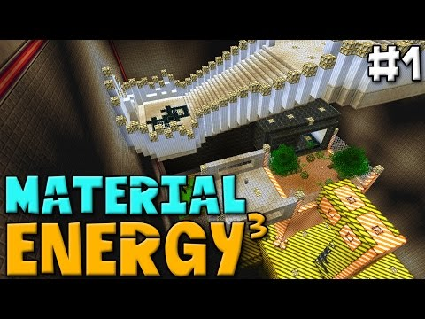 Material Energy^3 Episode 1 (Modded Minecraft)