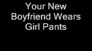 Watch Zebrahead Your New Boyfriend Wears Girl Pants video