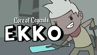 Lore of Legends: Ekko the Boy Who Shattered Time
