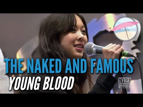 The Naked And Famous  Young Blood  at the Edge