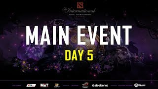 MAIN EVENT DAY 5 | THE INTERNATIONAL 2019 | 500BROS