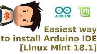 Easiest way to install Arduino IDE [Linux Mint 18.1 / Ubuntu / KDE]
