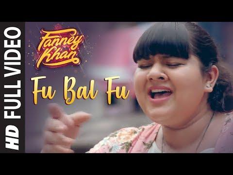 Fu Bai Fu Full Video Song | FANNEY KHAN | Anil Kapoor | Aishwarya Rai Bachchan | Rajkummar Rao