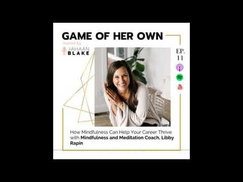 Game of Her Own Podcast - Ep 11: Mindfulness & Meditation Coach ...