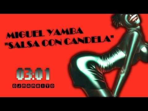 Miguel Yamba - Salsa Con Candela