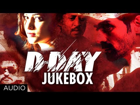 D Day Full Songs Jukebox | Rishi Kapoor Irrfan Khan Arjun Rampal...
