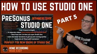 Presonus Studio One 3 - Beginners Guide Video #5 - Creating Your 1st Song