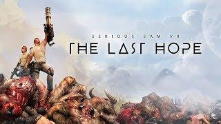 Serious Sam VR: The Last Hope Full Release Trailer