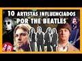 Los 10 Artistas Mas Influenciados por THE BEATLES  Radio-Beatle -