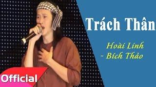 Trách Thân - Hoài Linh ft. Bích Thảo [Liveshow MV HD]
