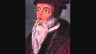 "John Calvin - ""Be thou exalted, LORD, in thine own strength"" -  Psalm 21"