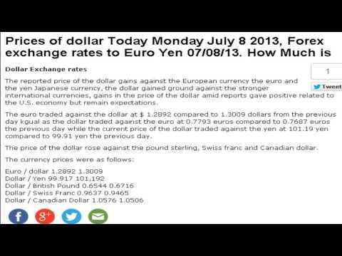 Dollar euro yen prices exchange rates Today Monday July 8 2013