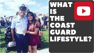 WHAT IS THE COAST GUARD LIFESTYLE? VLOG 045