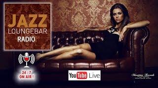 JAZZ LOUNGEBAR - LIVE RADIO - 24/7  ❤ a smooth & jazzy lounge trip