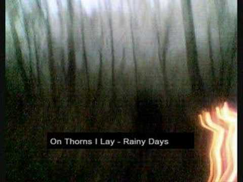 On Thorns I Lay - Rainy Days Video