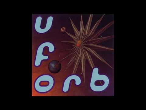 The Orb - U.F.Orb (1992) - Full Album