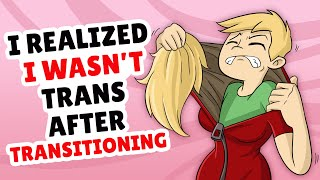 I Realised I Wasn't Trans After Transitioning