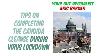 Tips On Completing The Candida Cleanse During Virus Lockdown
