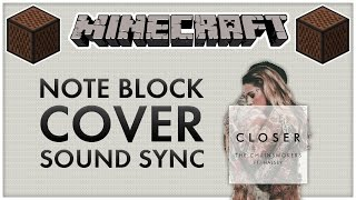 ♪ Closer by The Chainsmokers ft. Halsey in Note Blocks (Wireless) [Sound Sync] MINECRAFT ♪